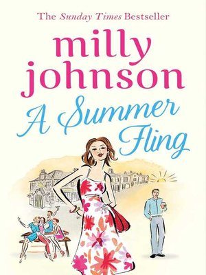 A Summer Fling by Milly Johnson.                                              AVAILABLE eBook.