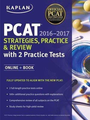 Kaplan PCAT 2016-2017 Strategies, Practice, and Review with 2 Practice Tests by Kaplan. AVAILABLE eBook.