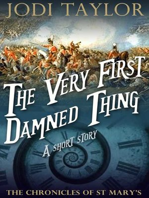 The Very First Damned Thing by Jodi Taylor. AVAILABLE eBook.