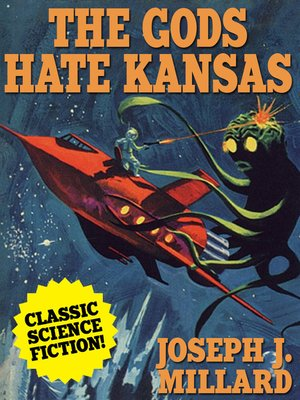 The Gods Hate Kansas by Joseph J. Millard. WAIT LIST eBook.