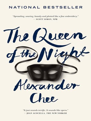 The Queen of the Night by Alexander Chee. AVAILABLE eBook.