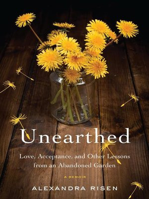 Unearthed by Alexandra Risen. AVAILABLE eBook.