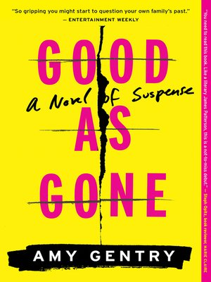 Good as Gone by Amy Gentry. WAIT LIST eBook.