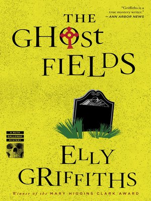 The Ghost Fields by Elly Griffiths. WAIT LIST eBook.
