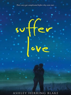 Suffer Love by Ashley Herring Blake. AVAILABLE eBook.