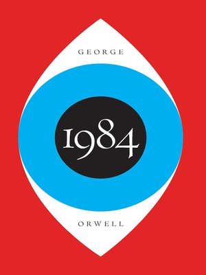 1984 by George Orwell. AVAILABLE eBook.