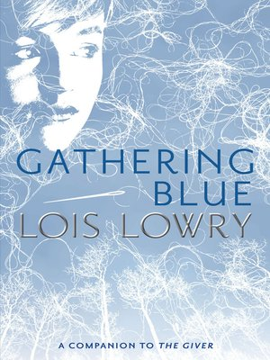 Gathering Blue by Lois Lowry.                                              AVAILABLE eBook.