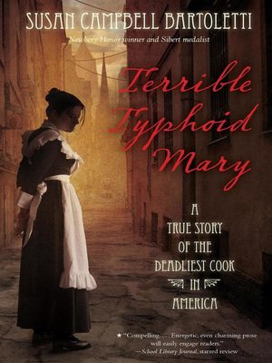 Terrible Typhoid Mary by Susan Campbell Bartoletti. AVAILABLE eBook.