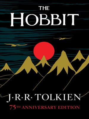 The Hobbit by J.R.R. Tolkien. AVAILABLE eBook.