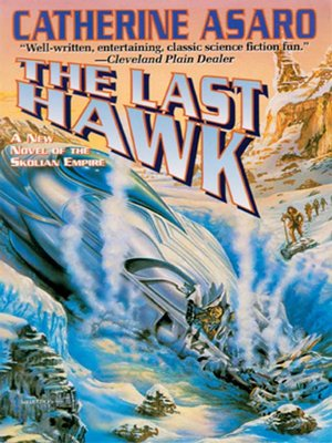 The Last Hawk by Catherine Asaro. AVAILABLE Audiobook.