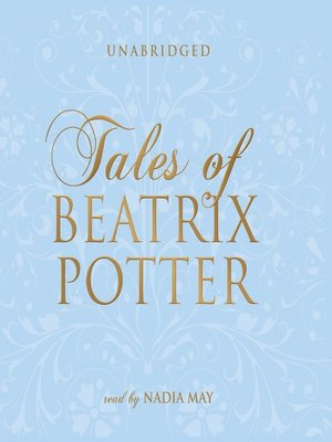 The Complete Tales of Beatrix Potter by Beatrix Potter. AVAILABLE Audiobook.