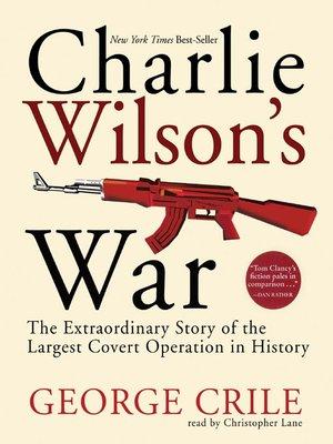 Charlie Wilson's War by George Crile. WAIT LIST Audiobook.