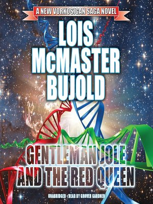 Gentleman Jole and the Red Queen by Lois McMaster Bujold. AVAILABLE Audiobook.