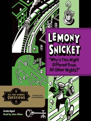 """""""Why Is This Night Different from All Other Nights?"""" by Lemony Snicket. AVAILABLE Audiobook."""