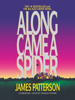 Along Came a Spider by James Patterson. AVAILABLE Audiobook.