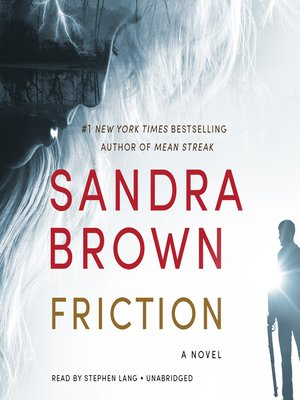 Friction by Sandra Brown. AVAILABLE Audiobook.