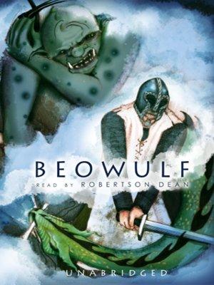 Beowulf by Robertson Dean. WAIT LIST Audiobook.