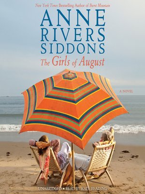 The Girls of August by Anne Rivers Siddons. AVAILABLE Audiobook.