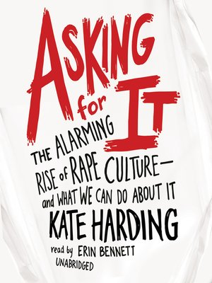 Asking for It by Kate Harding.                                              AVAILABLE Audiobook.