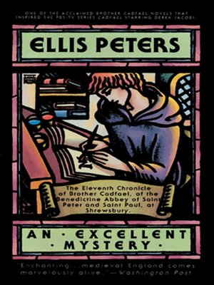 An Excellent Mystery by Ellis Peters. AVAILABLE Audiobook.