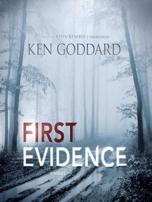 First Evidence by Ken Goddard. AVAILABLE Audiobook.