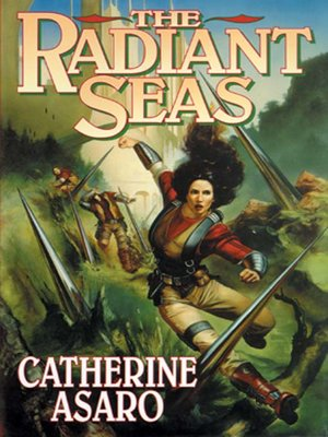 The Radiant Seas by Catherine Asaro. AVAILABLE Audiobook.