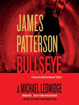 Bullseye by James Patterson. AVAILABLE Audiobook.