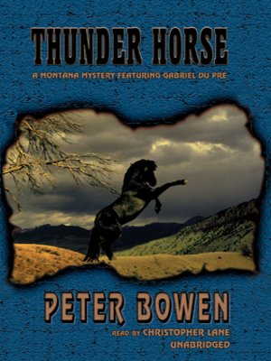 Thunder Horse by Peter Bowen. AVAILABLE Audiobook.