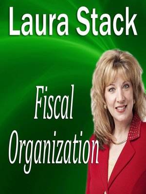 Fiscal Organization by Laura Stack.                                              AVAILABLE Audiobook.