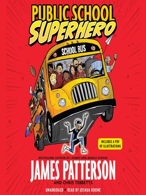 Public School Superhero by James Patterson. AVAILABLE Audiobook.