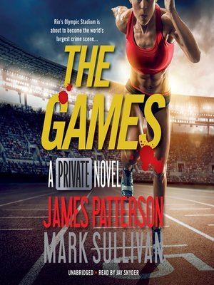 The Games by James Patterson. AVAILABLE Audiobook.