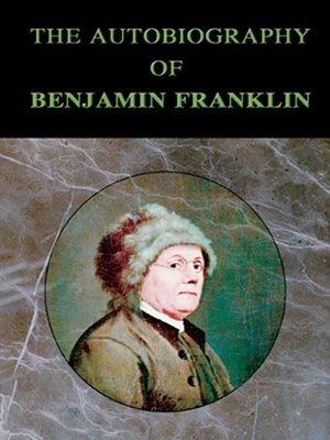 The Autobiography of Benjamin Franklin by Benjamin Franklin.                                              AVAILABLE Audiobook.