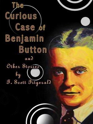 The Curious Case of Benjamin Button and Other Stories by F. Scott Fitzgerald by F. Scott Fitzgerald. WAIT LIST Audiobook.
