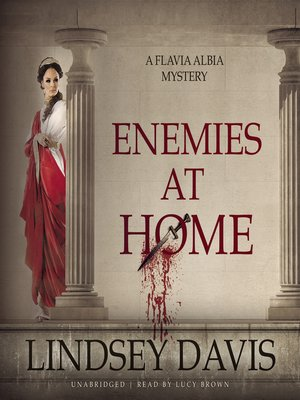 Enemies at Home by Lindsey Davis. AVAILABLE Audiobook.