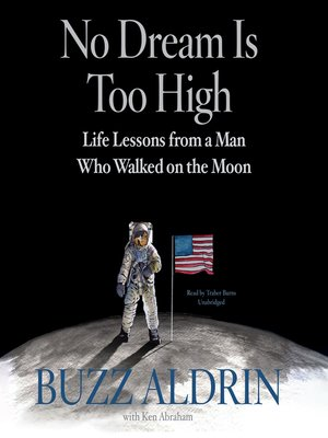 No Dream Is Too High by Buzz Aldrin. AVAILABLE Audiobook.