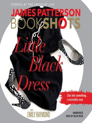 Little Black Dress by James Patterson. AVAILABLE Audiobook.