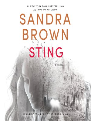 Sting by Sandra Brown.                                              AVAILABLE Audiobook.