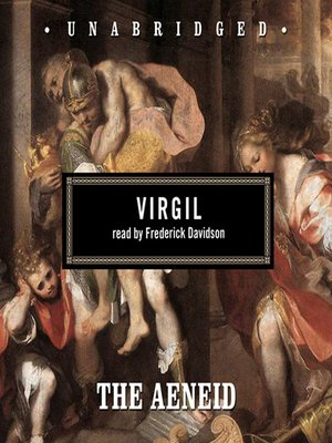 The Aeneid by Virgil.                                              AVAILABLE Audiobook.