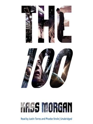 The 100 by Kass Morgan.                                              AVAILABLE Audiobook.