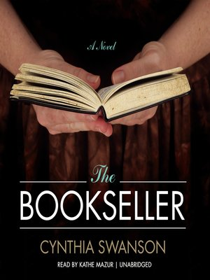 The Bookseller by Cynthia Swanson. AVAILABLE Audiobook.