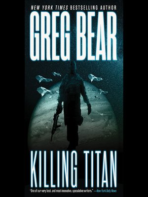 Killing Titan by Greg Bear. AVAILABLE Audiobook.