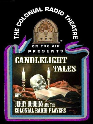 Candle Light Tales - Volume One by Jerry Robbins. AVAILABLE Audiobook.