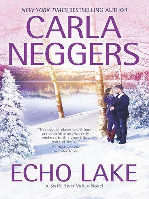 Echo Lake by Carla Neggers. AVAILABLE eBook.