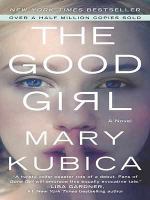 The Good Girl by Mary Kubica. WAIT LIST eBook.