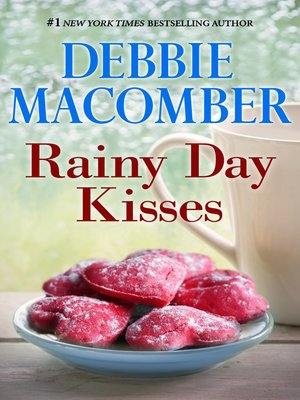 Rainy Day Kisses by Debbie Macomber. AVAILABLE eBook.