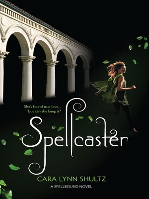 Spellcaster by Cara Lynn Shultz. AVAILABLE eBook.