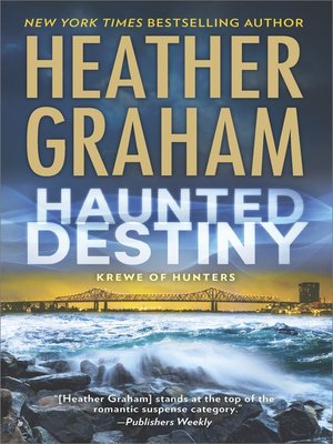 Haunted Destiny by Heather Graham.                                              AVAILABLE eBook.