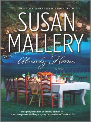 Already Home by Susan Mallery.                                              AVAILABLE eBook.