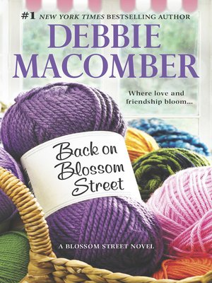 Back on Blossom Street by Debbie Macomber.                                              AVAILABLE eBook.
