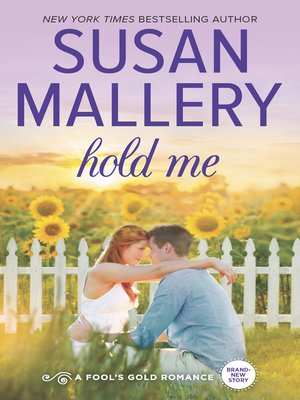 Hold Me by Susan Mallery. WAIT LIST eBook.